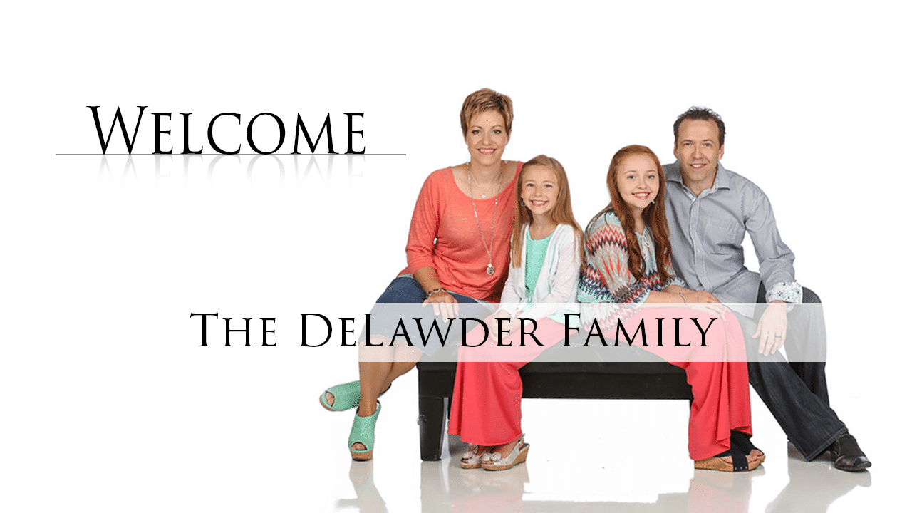 Welcome from the DeLawder Family.