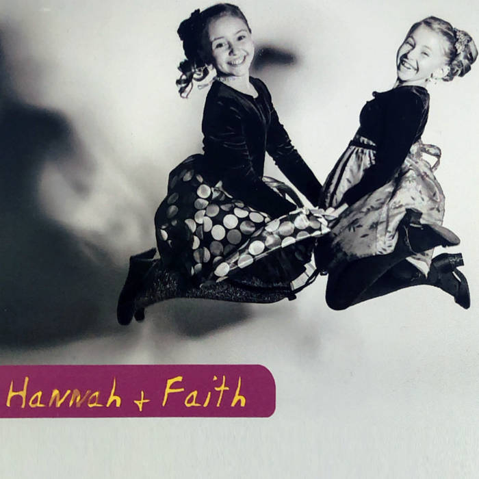 Hannah and Faith